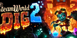 SteamWorld Dig 2 (Switch) Review